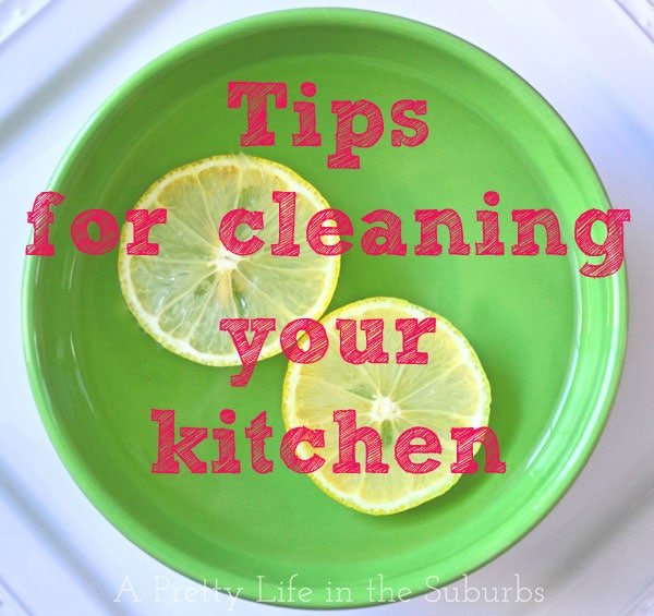 Tips for Cleaning Your Kitchen {APretty Life}