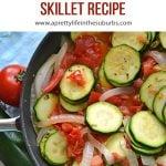 Tomato and Zucchini Skillet Recipe