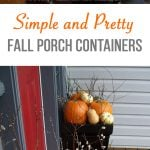 Simple and Pretty Fall Porch Containers