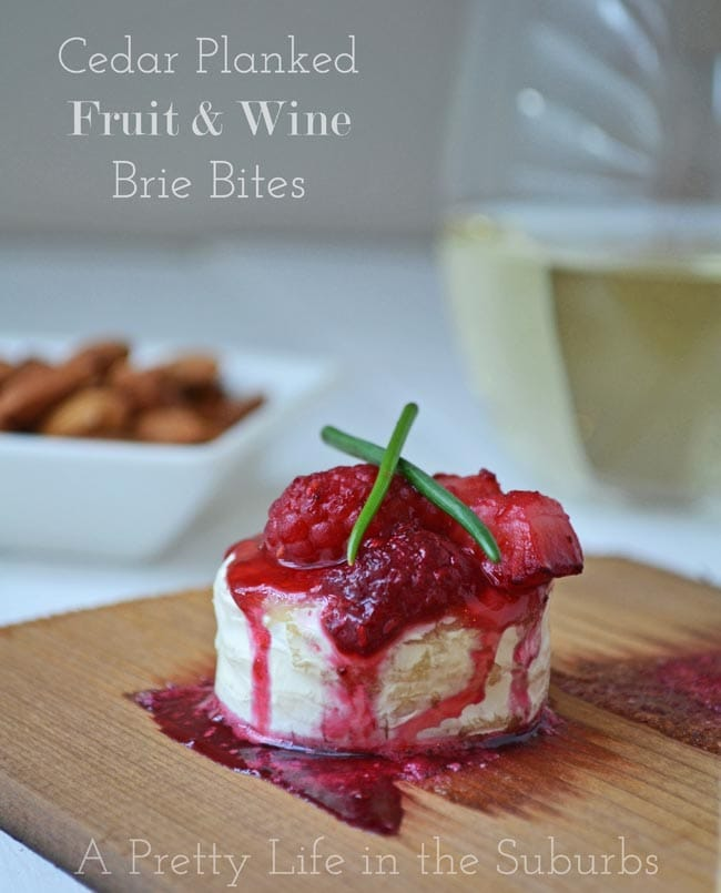 Cedar Planked Fruit & Wine Brie Bites {A Pretty Life}