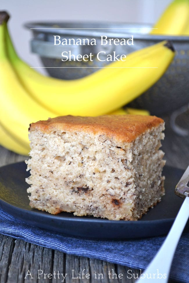Banana Bread Sheet Cake - A Pretty Life In The Suburbs