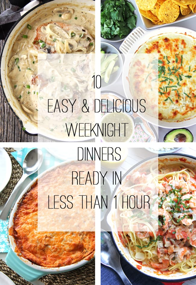 10 Easy and Delicious Weeknight Dinners that are Ready in Less Than 1 Hour