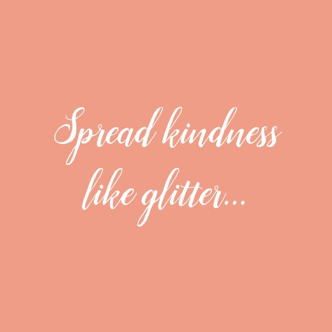 Spread Kindness Like Glitter
