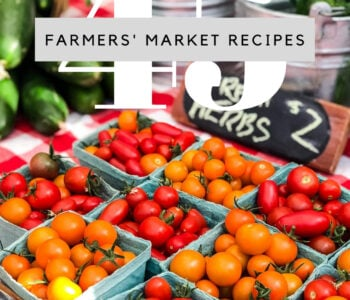 45 Farmers' Market Recipes