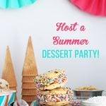 Host a Summer Dessert Party