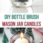 DIY Bottle Brush Mason Jar Candles