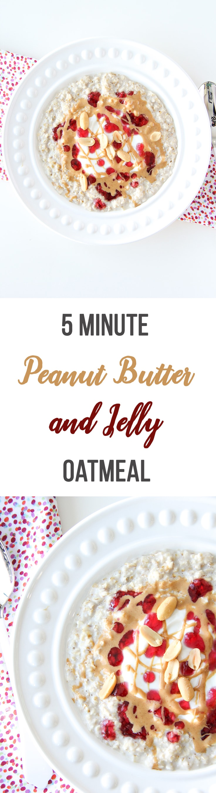 5 Minute Peanut Butter and Jelly Oatmeal