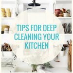 Tips for Deep Cleaning Your Kitchen