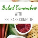 Baked Camembert with Rhubarb Compote