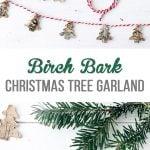 DIY Birch Bark Christmas Tree Garland