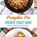 Pumpkin Pie French Toast Bake Recipe