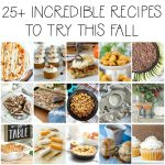 25+ Incredible Recipes to Try This Fall