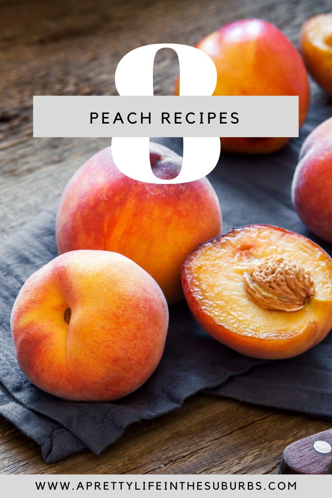 8+ Peach Recipes