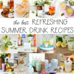 23 Refreshing Summer Drinks